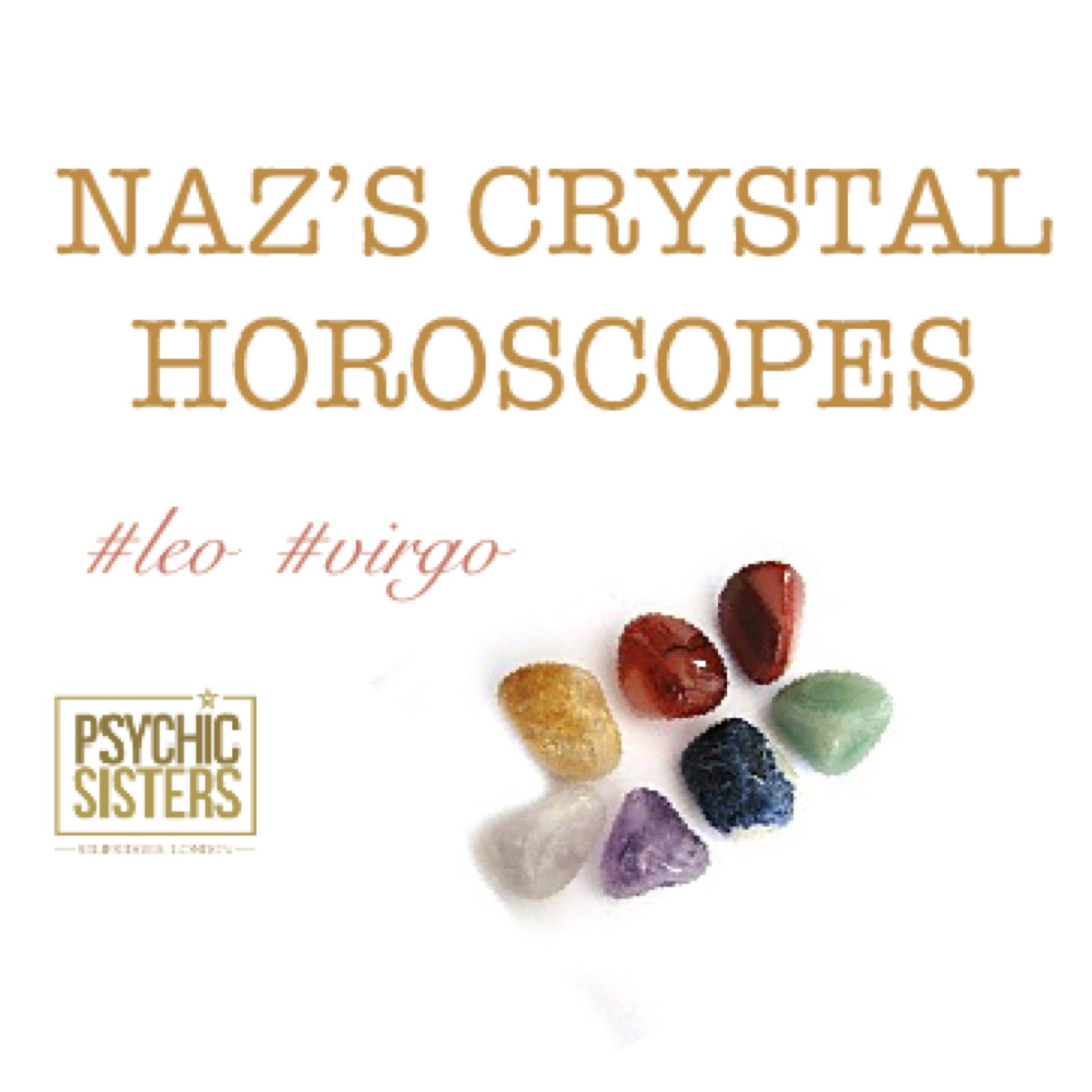 Naz's Crystal Horoscopes