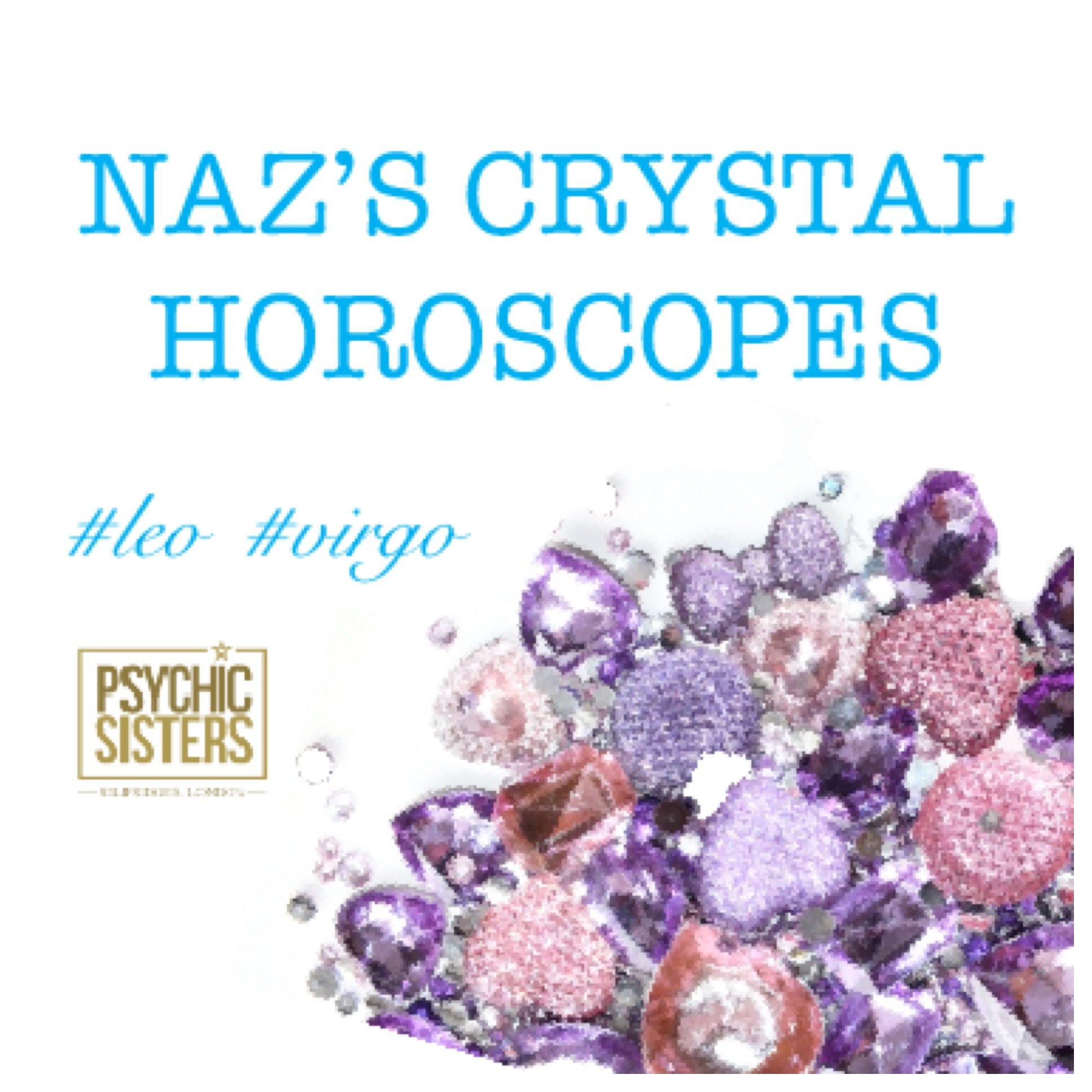 Naz's crystal horoscopes 1st - 6th April 2018