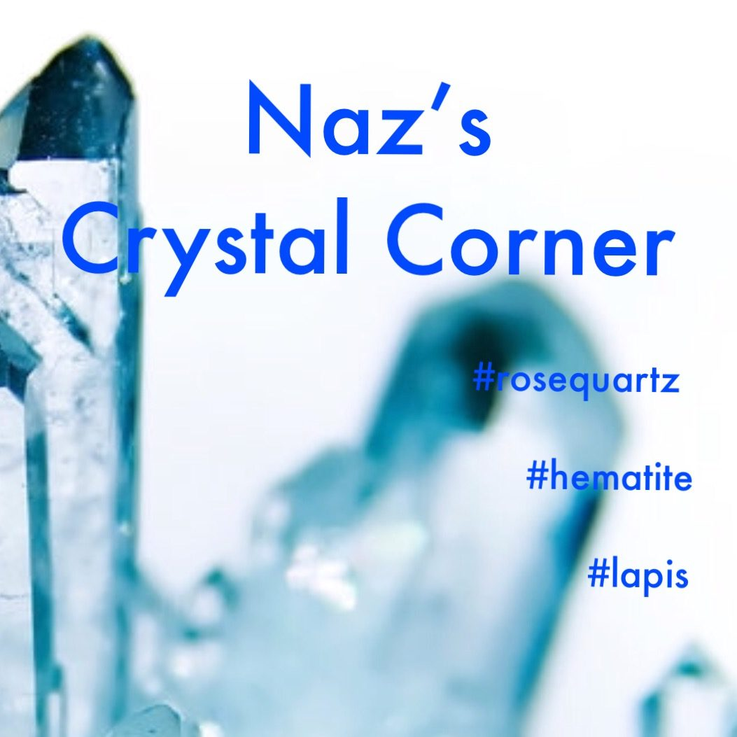 Naz's crystal horoscopes 17th - 23rd June 2018