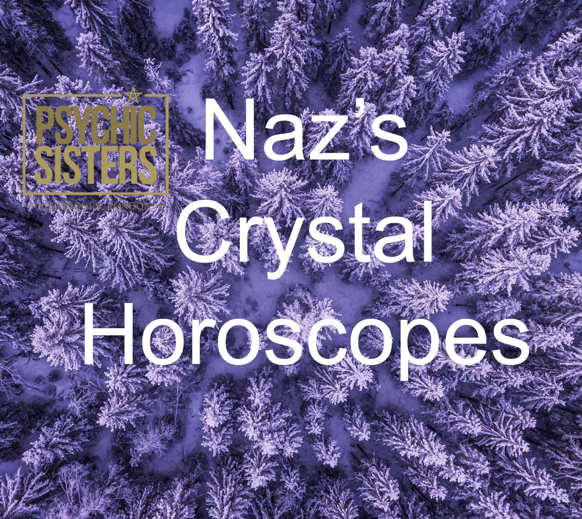 Naz's Crystal Horoscopes 21st – 27th January 2018