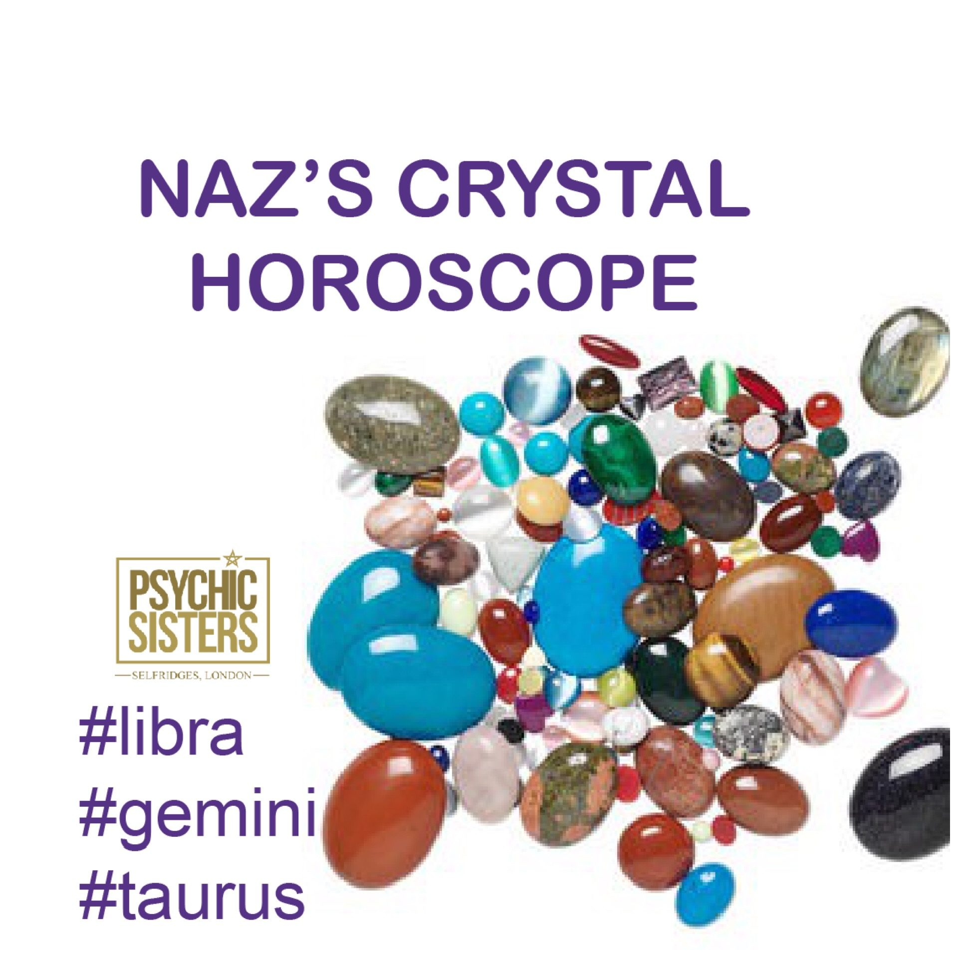 Naz's crystal horoscopes 14th - 20th October 2018
